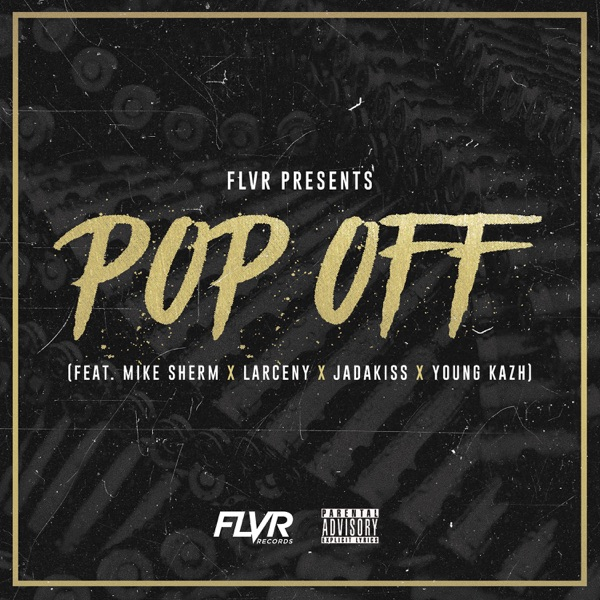 Pop Off (feat. Mike Sherm, Jadakiss, Larceny & Young Kazh) - Single