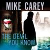 Mike Carey - The Devil You Know bild