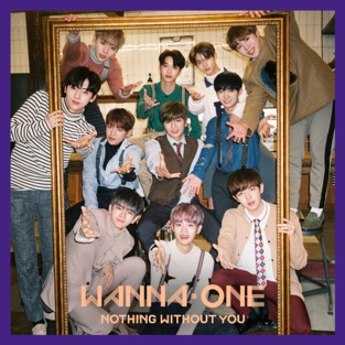 1-1=0 (NOTHING WITHOUT YOU) – Wanna One