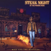 Mike and the Moonpies - Steak Night at the Prairie Rose