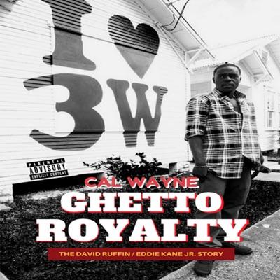Ghetto Royalty: The David Ruffin Eddie Kane Jr  Story - Cal