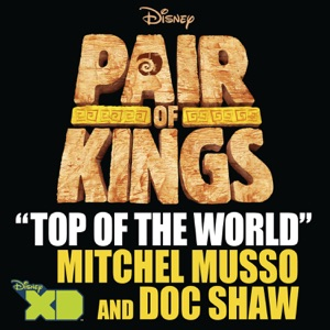 Mitchel Musso & Doc Shaw - Top of The World