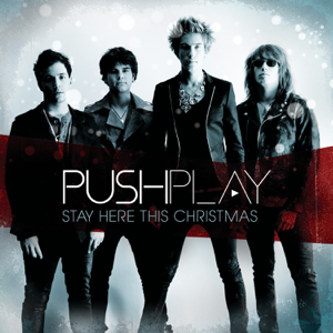 Push Play - Stay Here This Christmas