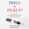 Marc Hetherington & Jonathan Weiler - Prius or Pickup?: How the Answers to Four Simple Questions Explain America's Great Divide (Unabridged) artwork