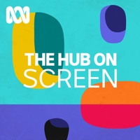 The Hub on Screen - ABC RN podcast