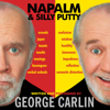 George Carlin - Napalm and Silly Putty  artwork