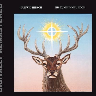 Bis zum Himmel hoch (Remastered) - Ludwig Hirsch