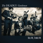 The Deadly Gentlemen - Bored of the Raging