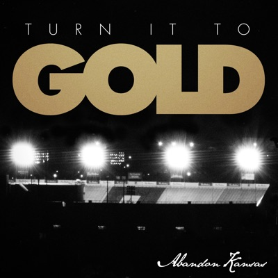 Turn It to Gold - EP - Abandon Kansas