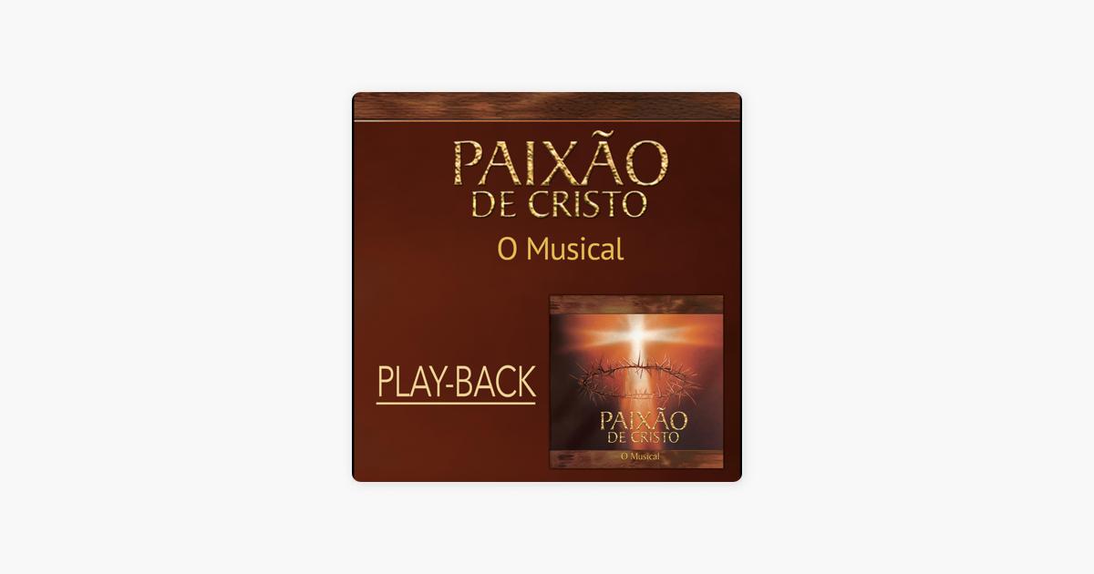 Paixao De Cristo O Musical Playback By Varios Artistas On