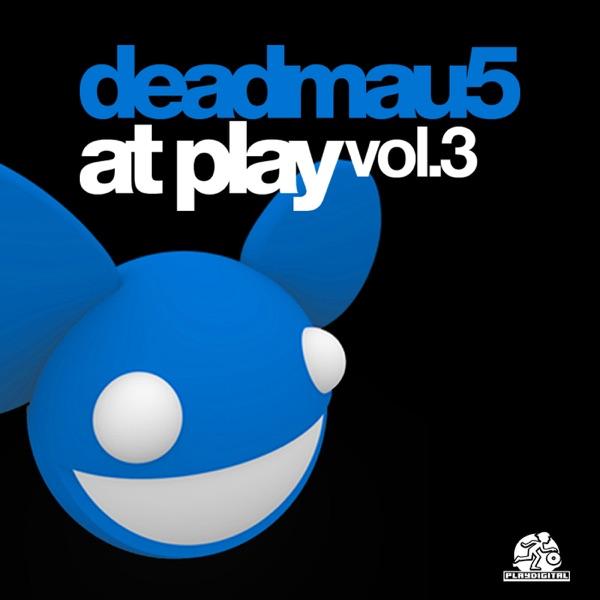 At Play, Vol. 3 (Melleefresh vs. deadmau5)