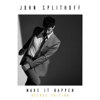 John Splithoff - Make It Happen (Deluxe Edition) artwork