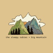 The Sleepy Rubies - Big Mountain