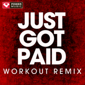 Just Got Paid (Extended Workout Remix)-Power Music Workout