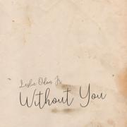 Without You - Leslie Odom, Jr. - Leslie Odom, Jr.