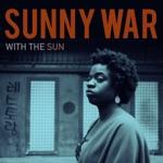 Sunny War - If It Wasn't Broken