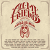 All My Friends: Celebrating the Songs & Voice of Gregg Allman - Various Artists