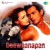 Deewaanapan (Original Motion Picture Soundtrack)