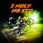 Z NULY NA STO (feat. Yzomandias, Hasan, Nik Tendo & Kamil Hoffmann) - Milion+
