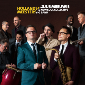 Guus Meeuwis & New Cool Collective - Hollandse Meesters