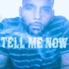Tell Me Now - Single