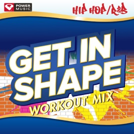 ‎Get In Shape Workout Mix - Hip Hop/R&B Hits (60 Minute Workout Mix  [133-135 BPM]) by Power Music Workout