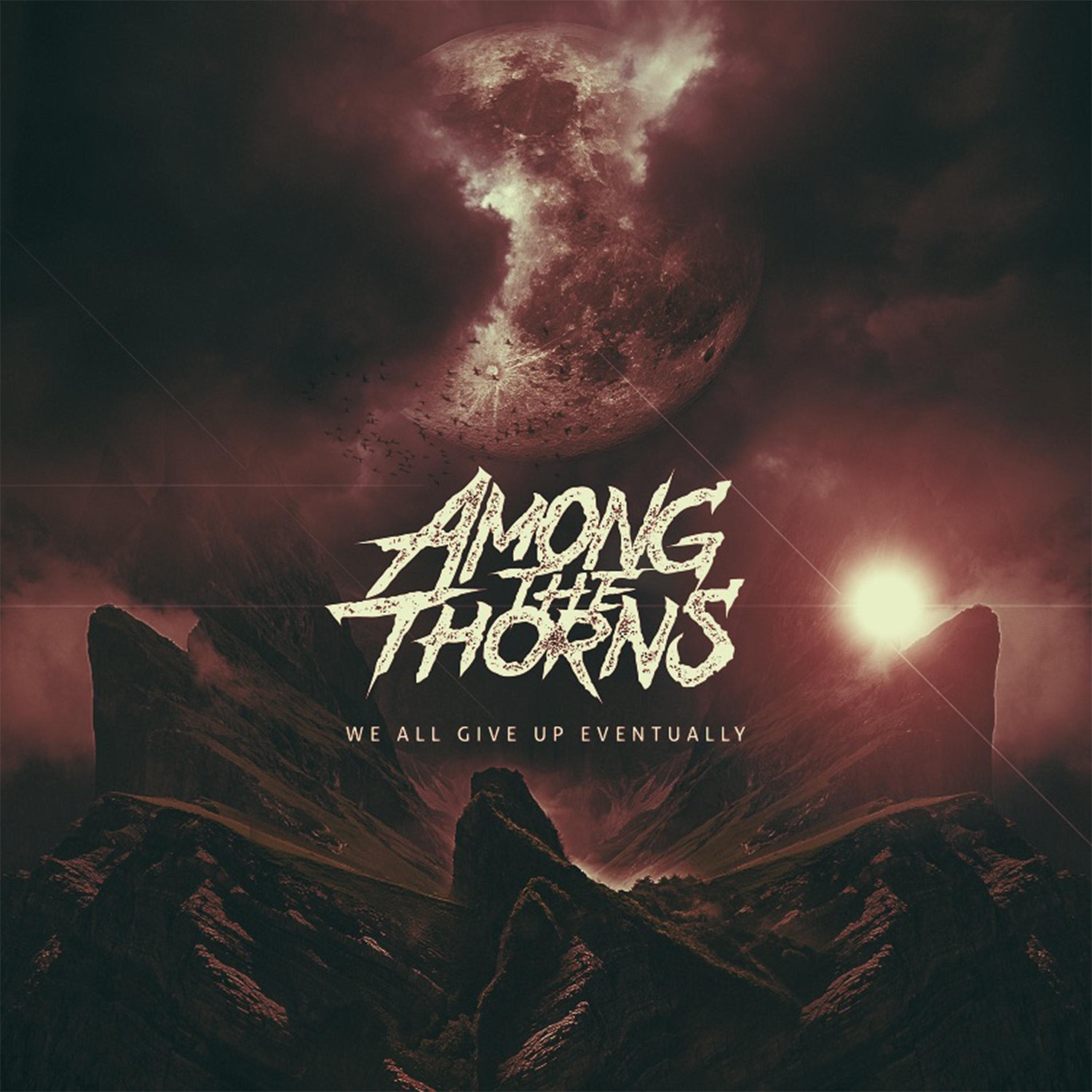 Among the Thorns - We All Give up Eventually [EP] (2018)