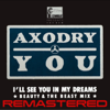You (I'll See You in My Dreams * Beauty & the Beast Mix) - Axodry