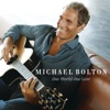 One World One Love, Michael Bolton