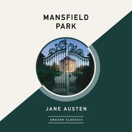 Mansfield Park (AmazonClassics Edition) (Unabridged) audiobook