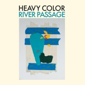 Heavy Color - River Passage