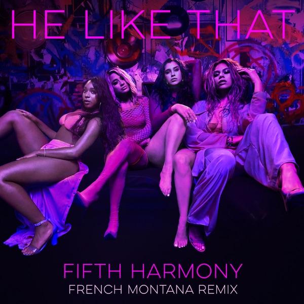 Fifth Harmony - He Like That (French Montana Remix)