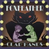Foxfeather - Clap Hands
