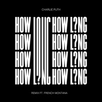 Charlie Puth - How Long (Remix) [feat. French Montana]