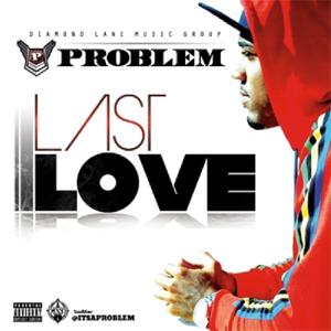 Problem - Last Love