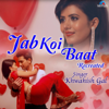 Khwahish Gal - Jab Koi Baat (Recreated Version) artwork