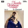 Farida Khanum In Concert Vol 3