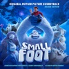 Smallfoot - Official Soundtrack