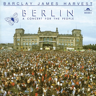 Berlin - A Concert for the People (Live) - Barclay James Harvest