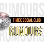 Timex Social Club - Rumours