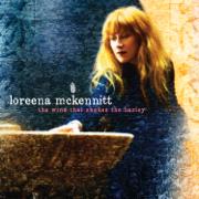 The Wind That Shakes the Barley - Loreena McKennitt - Loreena McKennitt