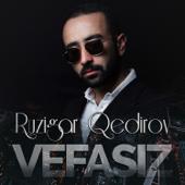 Vefasiz - Ruzigar Qedirov