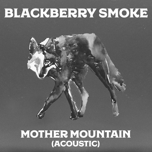 Blackberry Smoke - Mother Mountain (feat. Oliver Wood) [Acoustic] - Single