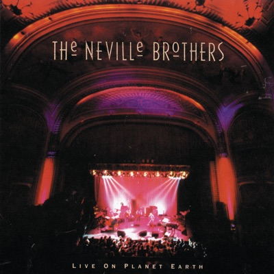 Live on Planet Earth - Neville Brothers