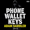 Phone Wallet Keys - Adam Sandler