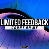 Limited Feedback - Count On Me