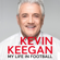 Kevin Keegan - My Life in Football: The Autobiography (Unabridged)