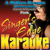 A Million Dreams (Reimagined) [Originally Performed By Pink] [Instrumental] - Singer's Edge Karaoke