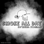 Smoke All Day - Ka'ikena Scanlan - Ka'ikena Scanlan