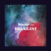 Stone the Druggist - How You've Grown